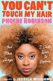 You Can't Touch My Hair: And Other Things I Still Have to Explain 2016 9780143129202 Front Cover