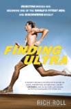 Finding Ultra, Revised and Updated Edition Rejecting Middle Age, Becoming One of the World's Fittest Men, and Discovering Myself 1st 2013 9780307952202 Front Cover