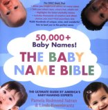 Baby Name Bible The Ultimate Guide by America's Baby-Naming Experts 2007 9780312352202 Front Cover