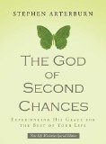 God of Second Chances Experiencing His Grace for the Best of Your Life 2010 9780849946202 Front Cover