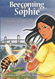 Beecoming Sophie A Bee Conscious Adventure 2011 9780983525202 Front Cover