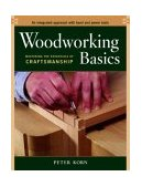 Woodworking Basics Mastering the Essentials of Craftsmanship 2003 9781561586202 Front Cover