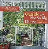 Outside the Not So Big House Creating the Landscape of Home 2008 9781600850202 Front Cover