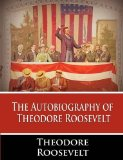 Autobiography of Theodore Roosevelt 2011 9781607963202 Front Cover