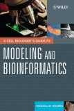 Cell Biologist's Guide to Modeling and Bioinformatics 1st 2007 9780471164203 Front Cover