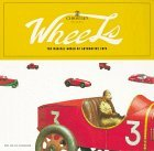 Wheels The Magical World of Automotive Toys 1999 9780811823203 Front Cover