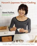 Harumi's Japanese Home Cooking Simple, Elegant Recipes for Contemporary Tastes 2007 9781557885203 Front Cover