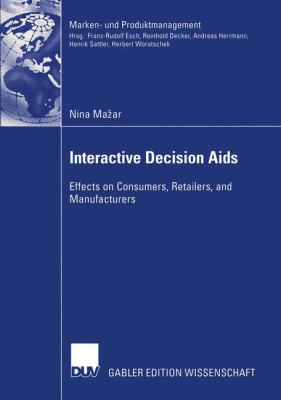 Interactive Decision Aids Effects on Consumers, Retailers, and Manufacturers 2003 9783824480203 Front Cover