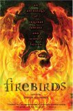 Firebirds An Anthology of Original Fantasy and Science Fiction 2005 9780142403204 Front Cover
