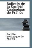 Bulletin de la Soci�t� Zoologique de France 2009 9781113143204 Front Cover