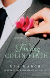 Finding Colin Firth A Novel 2013 9781476710204 Front Cover