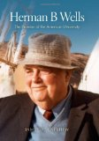 Herman B Wells The Promise of the American University 2012 9780253357205 Front Cover