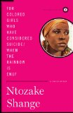 For Colored Girls Who Have Considered Suicide/When the Rainbow Is Enuf 1st 2010 9781451624205 Front Cover