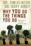 Why You Do the Things You Do The Secret to Healthy Relationships 2006 9781591454205 Front Cover