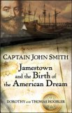 Captain John Smith Jamestown and the Birth of the American Dream 2007 9780470128206 Front Cover