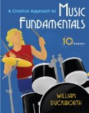 Creative Approach to Music Fundamentals (with Music Fundamental in Action Passcard, and Keyboard and Guitar Insert) 10th 2009 9780495572206 Front Cover