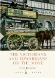 Victorians and Edwardians on the Move 1st 2011 9780747808206 Front Cover