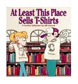 At Least This Place Sells T-Shirts 1996 9780836221206 Front Cover