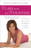 Class with the Countess How to Live with Elegance and Flair 2009 9781592405206 Front Cover