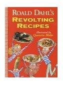 Roald Dahl's Revolting Recipes 1997 9780140378207 Front Cover