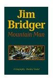 Jim Bridger Mountain Man 1970 9780803257207 Front Cover