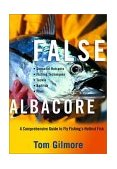 False Albacore A Comprehensive Guide to Fly Fishing's Hottest Fish 2002 9780881505207 Front Cover
