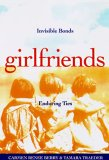 Girlfriends Invisible Bonds, Enduring Ties 1998 9781885171207 Front Cover