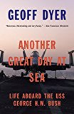 Another Great Day at Sea Life Aboard the USS George H. W. Bush 2015 9780804170208 Front Cover