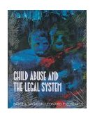 Child Abuse and the Legal System 1st 1995 9780830414208 Front Cover