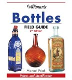 Warman's Bottles Field Guide Values and Identification 2nd 2007 9780896896208 Front Cover
