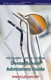 Student Doctor Network Dental School Admissions Guide 2011 9780983396208 Front Cover