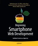 Smartphone Web Development Building JavaScript, CSS, HTML and Ajax-Based Applications for IPhone, Android, Palm Pre, BlackBerry, Windows Mobile and Nokia S60 2010 9781430226208 Front Cover