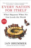 Every Nation for Itself What Happens When No One Leads the World 2013 9781591846208 Front Cover