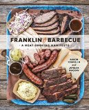 Franklin Barbecue A Meat-Smoking Manifesto [a Cookbook] 1st 2015 9781607747208 Front Cover