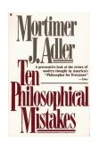 Ten Philosophical Mistakes 1987 9780020641209 Front Cover