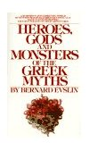 Heroes, Gods and Monsters of the Greek Myths 1984 9780553259209 Front Cover