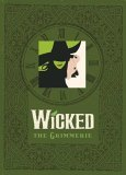 Wicked The Grimmerie, a Behind-the-Scenes Look at the Hit Broadway Musical 1st 2005 9781401308209 Front Cover