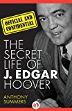 Official and Confidential The Secret Life of J. Edgar Hoover 2013 9781480435209 Front Cover