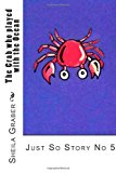 Crab Who Played with the Ocean Just So Story No 5 2013 9781492133209 Front Cover