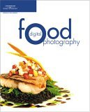 Digital Food Photography 2005 9781592008209 Front Cover