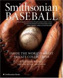 Smithsonian Baseball Inside the World's Finest Private Collections 2007 9780061121210 Front Cover