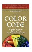 Color Code A Revolutionary Eating Plan for Optimum Health 2003 9780786886210 Front Cover