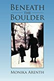 Beneath the Boulder 2012 9781469184210 Front Cover