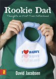 Rookie Dad Thoughts on First-Time Fatherhood 2007 9780310279211 Front Cover