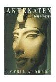 Akhenaten King of Egypt 1991 9780500276211 Front Cover