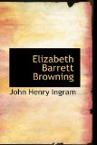 Elizabeth Barrett Browning 2009 9781113073211 Front Cover