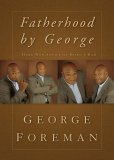 Fatherhood by George Hard-Won Advice on Being a Dad 2008 9781404104211 Front Cover