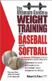 Ultimate Guide to Weight Training for Baseball and Softball 2003 9780972410212 Front Cover