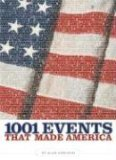 1001 Events That Made America 1st 2007 9781426200212 Front Cover