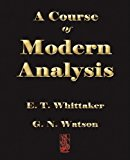 A Course of Modern Analysis: 2008 9781603861212 Front Cover